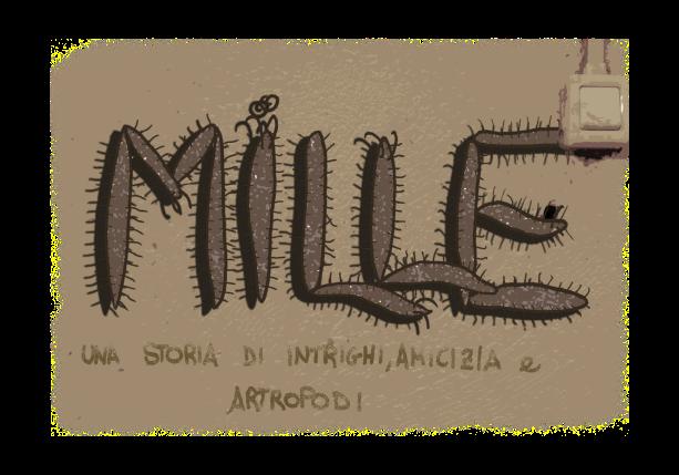 Mille - una storia di intrighi, amicizia e artropodi